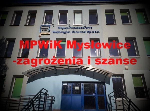 """MPWiK Sp. z o.o. w Mysłowicach -""""Zagrożenia i szanse"""""""